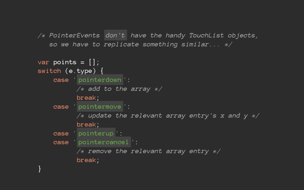 /* PointerEvents don't have the handy TouchList...