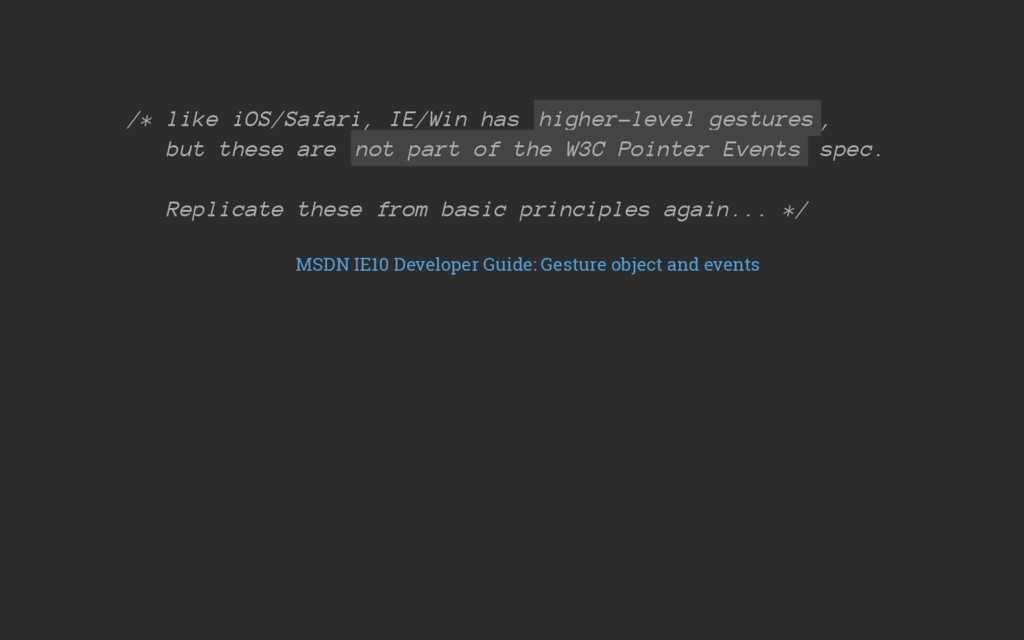 /* like iOS/Safari, IE/Win has higher-level ges...