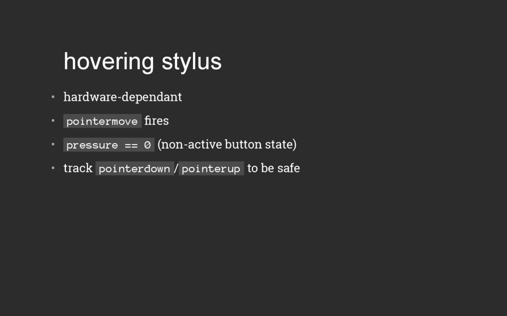 hovering stylus • hardware-dependant •  point...