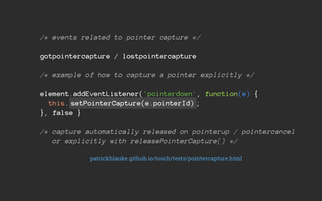 /* events related to pointer capture */ gotpoin...
