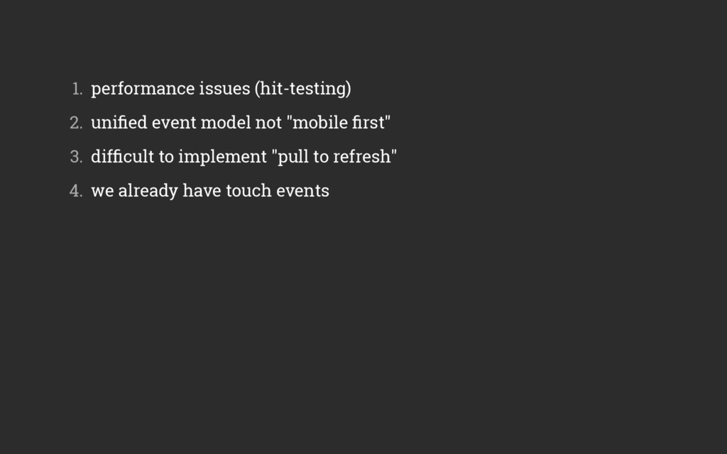 1. performance issues (hit-testing) 2. unified...