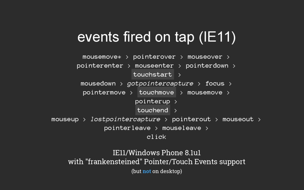 events fired on tap (IE11) mousemove* > pointer...