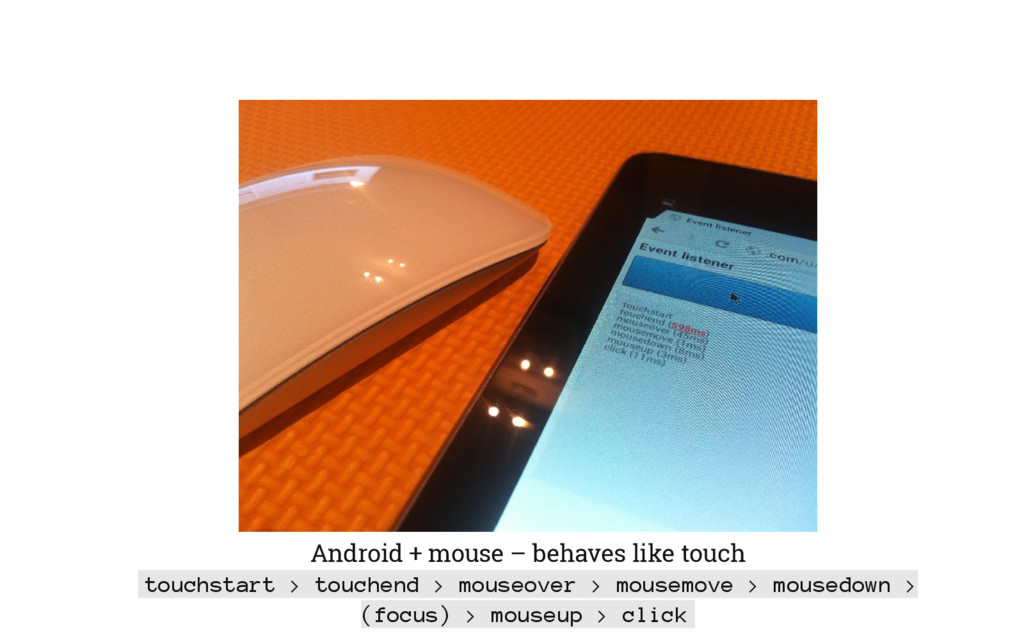 Android + mouse – behaves like touch touchstart...