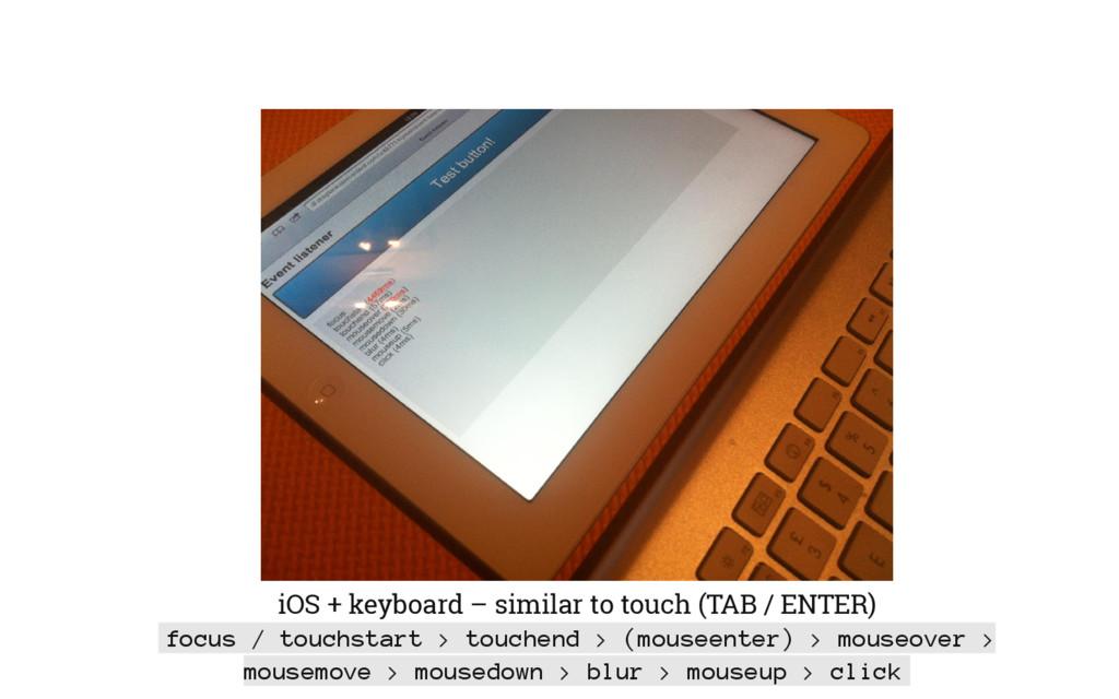 iOS + keyboard – similar to touch (TAB / ENTER)...
