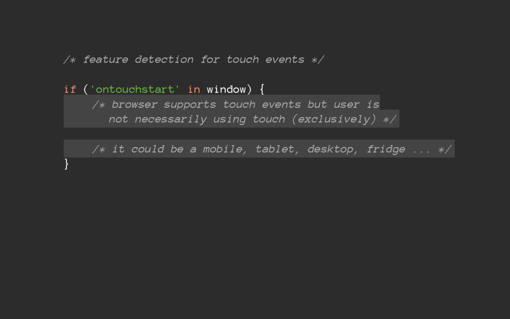 /* feature detection for touch events */ if ('o...