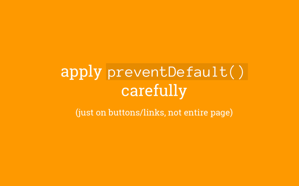 apply preventDefault() carefully (just on butto...