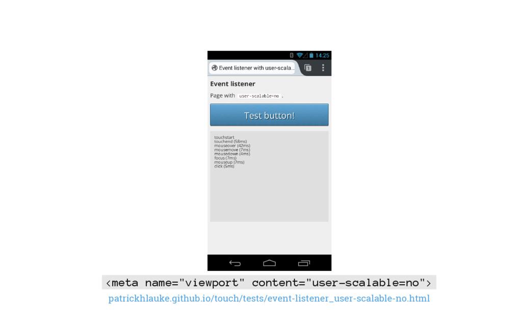 "<meta name=""viewport"" content=""user-scalable=no..."