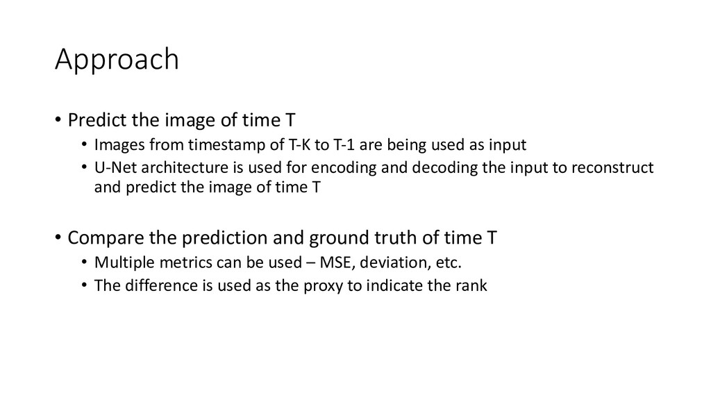 Approach • Predict the image of time T • Images...