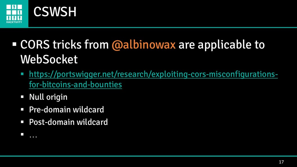 CSWSH 17 ▪ CORS tricks from @albinowax are appl...