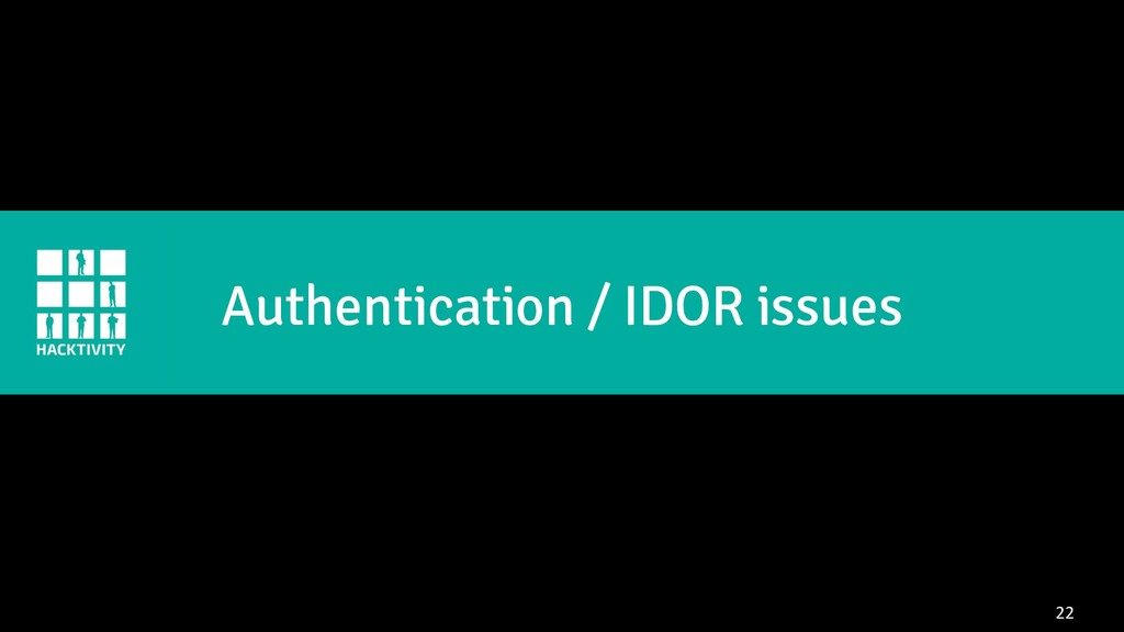 22 Authentication / IDOR issues