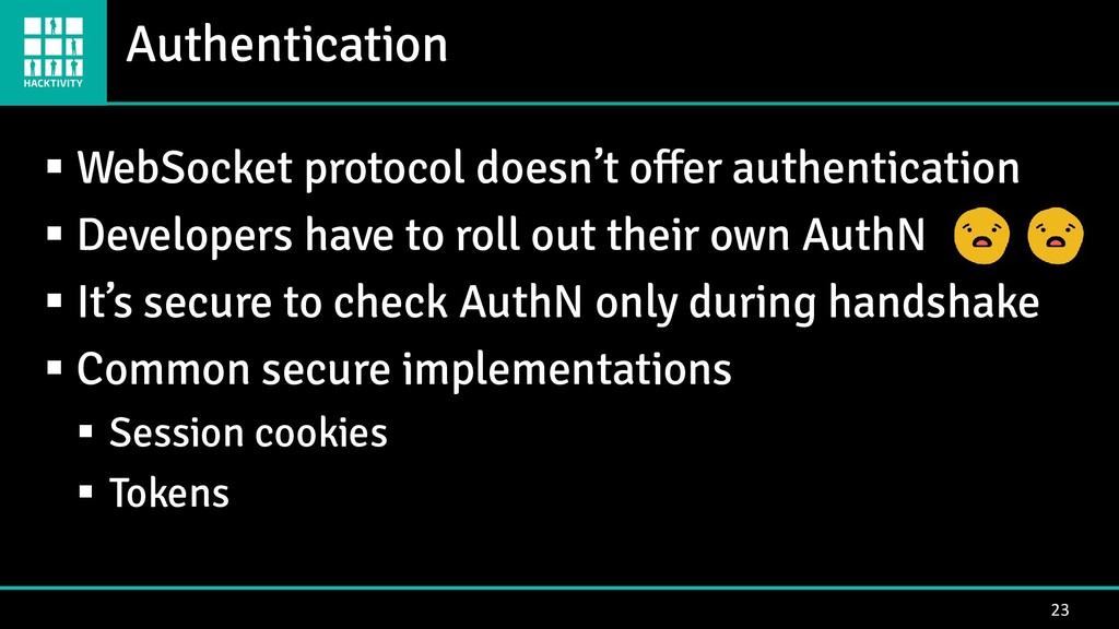 Authentication 23 ▪ WebSocket protocol doesn't ...