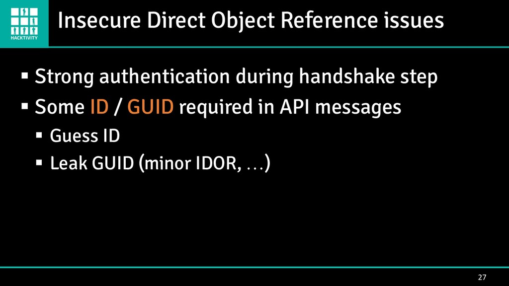 Insecure Direct Object Reference issues 27 ▪ St...