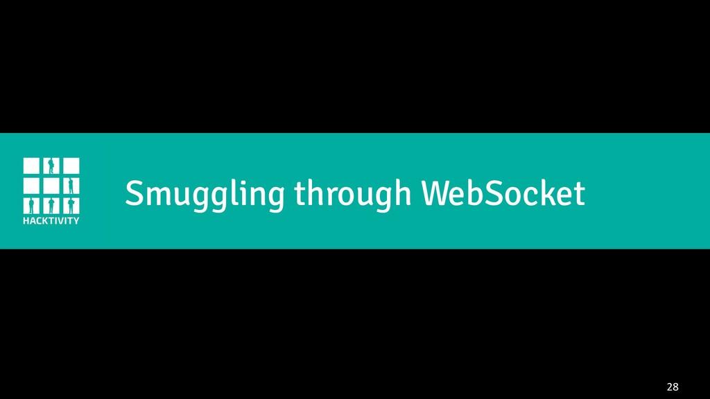 28 Smuggling through WebSocket