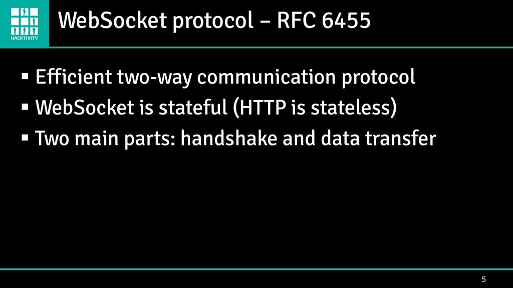 WebSocket protocol – RFC 6455 5 ▪ Efficient two...