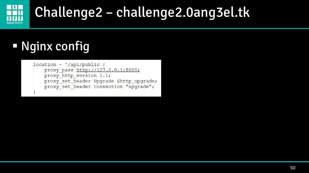 Challenge2 – challenge2.0ang3el.tk 50 ▪ Nginx c...