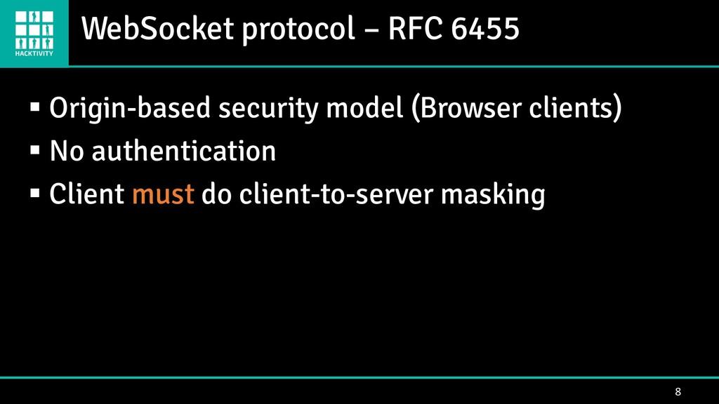 WebSocket protocol – RFC 6455 8 ▪ Origin-based ...
