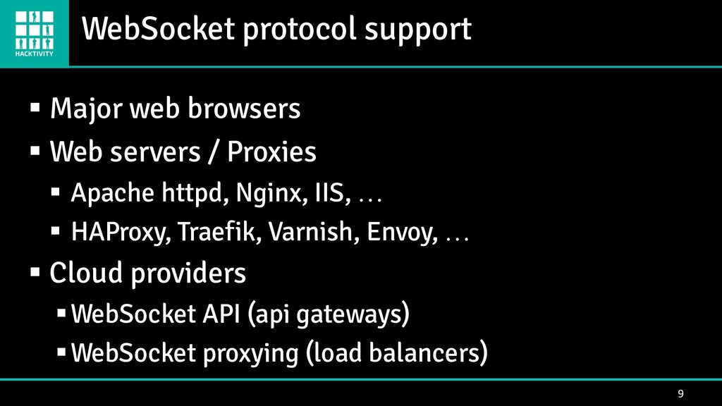 WebSocket protocol support 9 ▪ Major web browse...