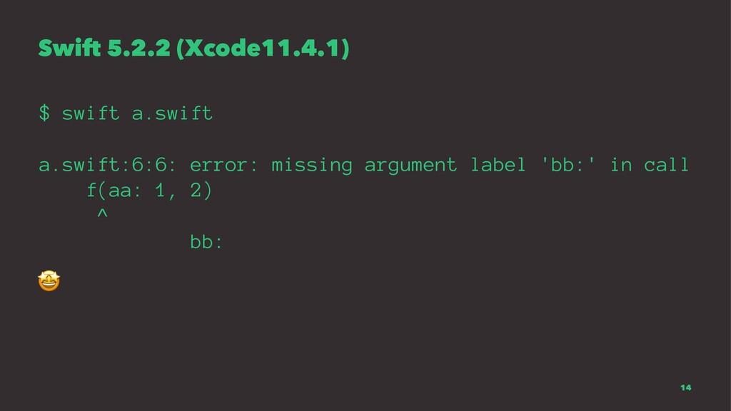 Swift 5.2.2 (Xcode11.4.1) $ swift a.swift a.swi...