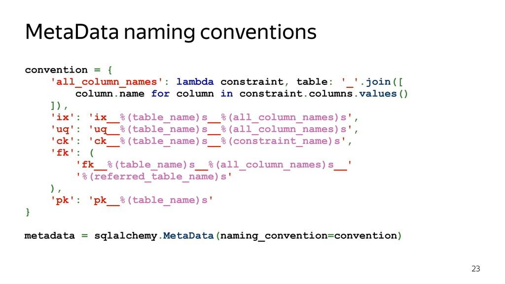 convention = { 'all_column_names': lambda const...