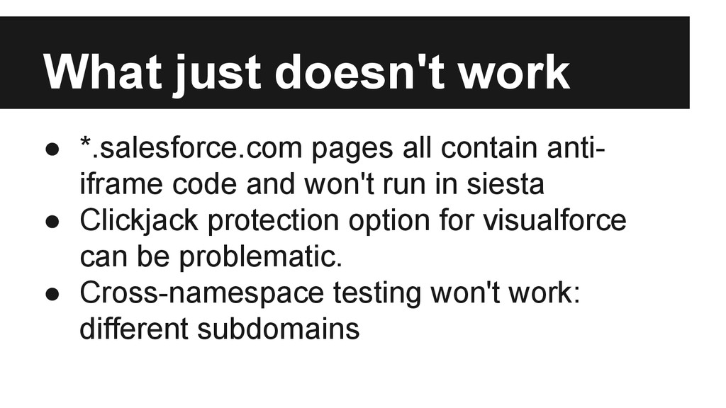 What just doesn't work ● *.salesforce.com pages...