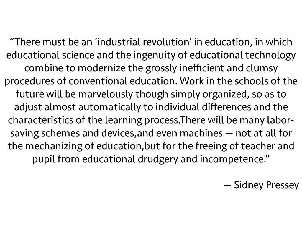 """""""There must be an 'industrial revolution' in ed..."""