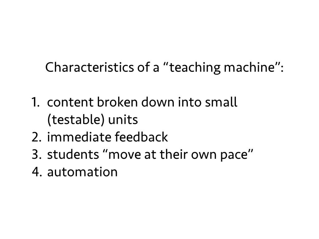 "Characteristics of a ""teaching machine"": 1. con..."