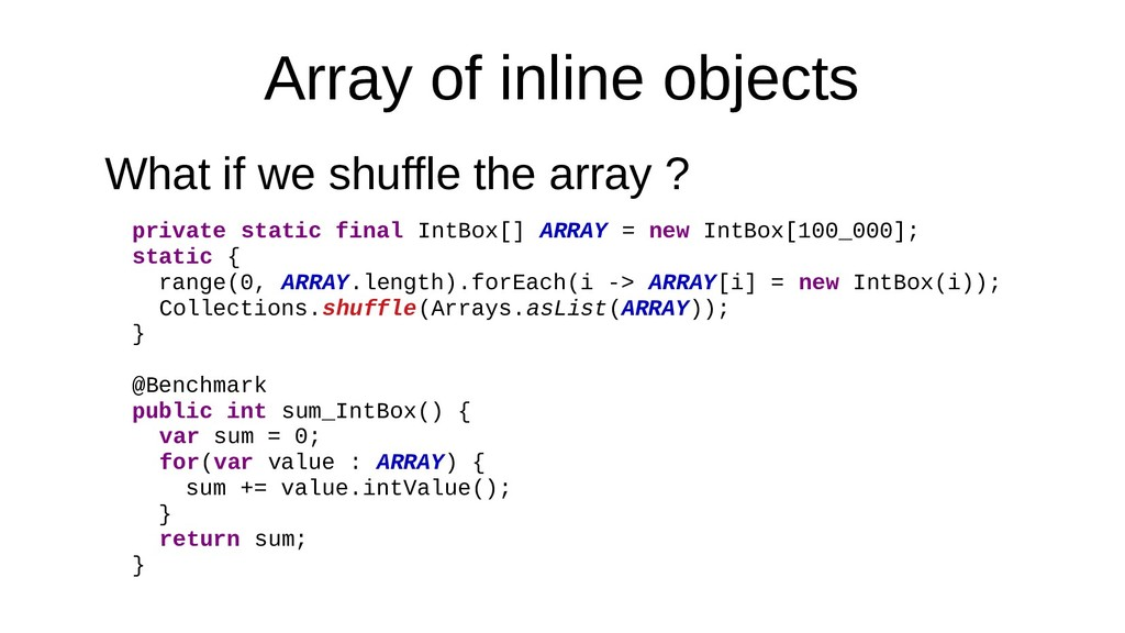 Array of inline objects What if we shuffle the ...