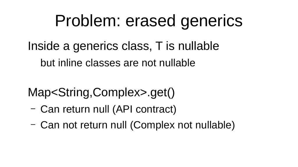 Problem: erased generics Inside a generics clas...
