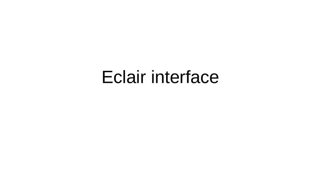 Eclair interface