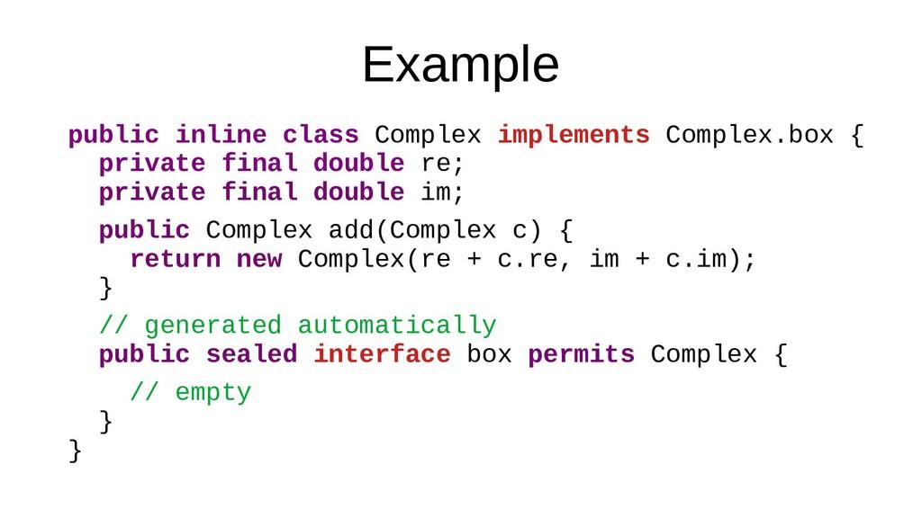 Example public inline class Complex implements ...