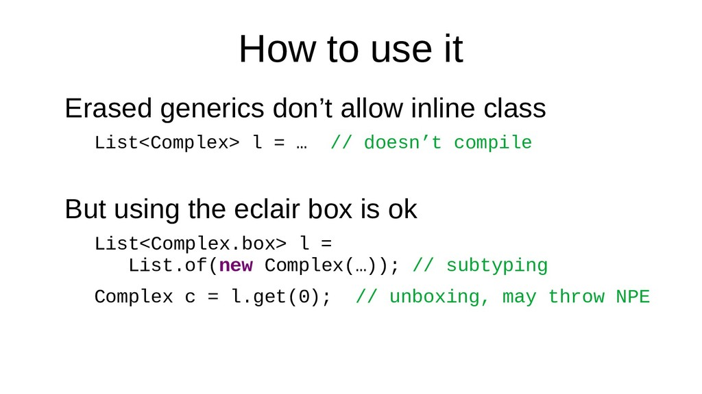How to use it Erased generics don't allow inlin...