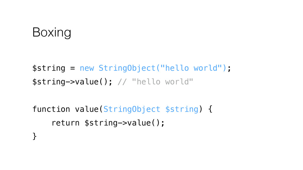"Boxing $string = new StringObject(""hello world""..."