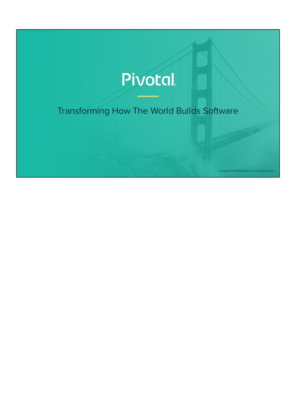 Transforming How The World Builds Software © Co...