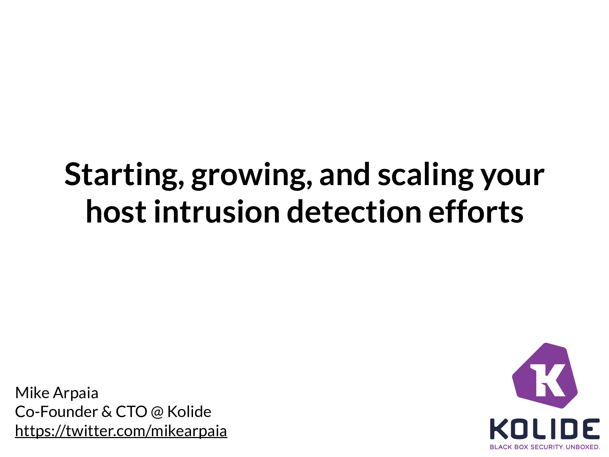 Starting, growing, and scaling your host intrus...