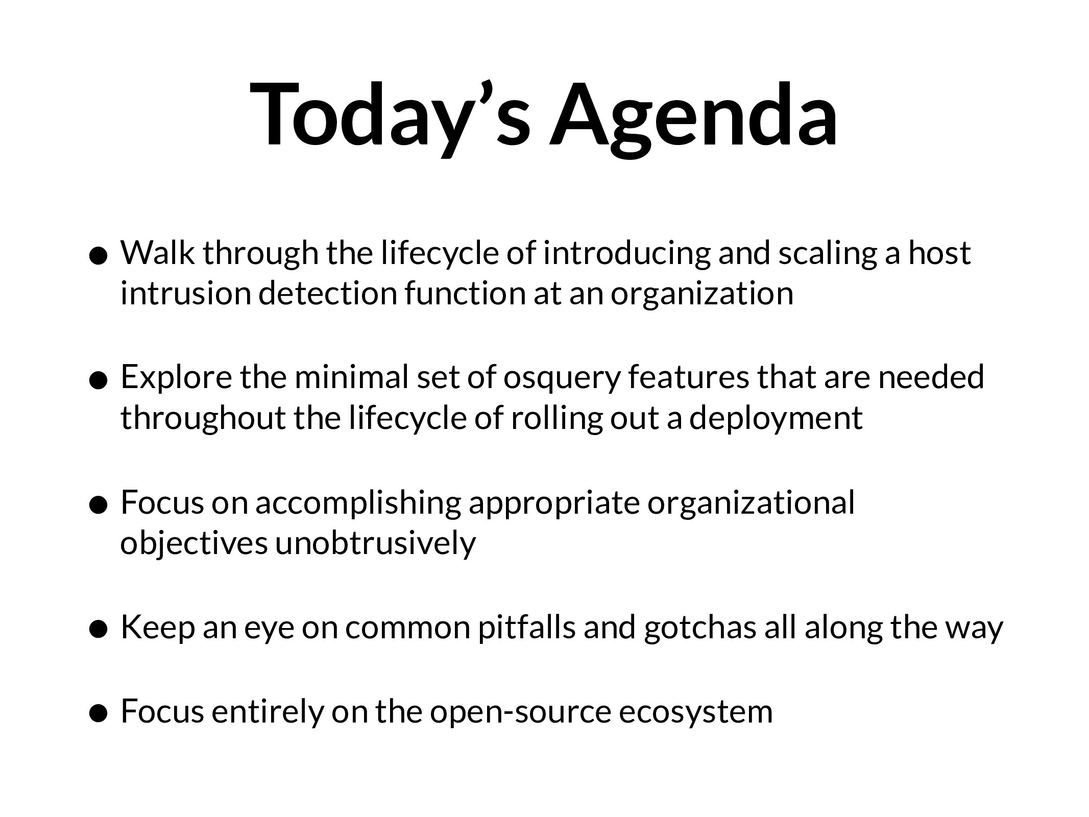 Today's Agenda • Walk through the lifecycle of ...