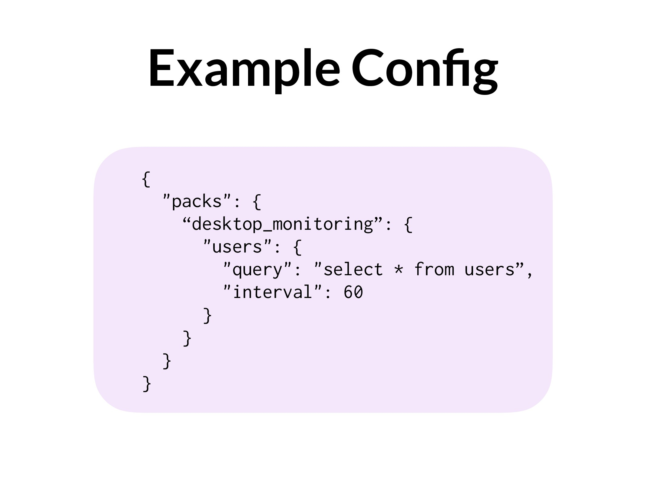 "Example Config { ""packs"": { ""desktop_monitoring""..."