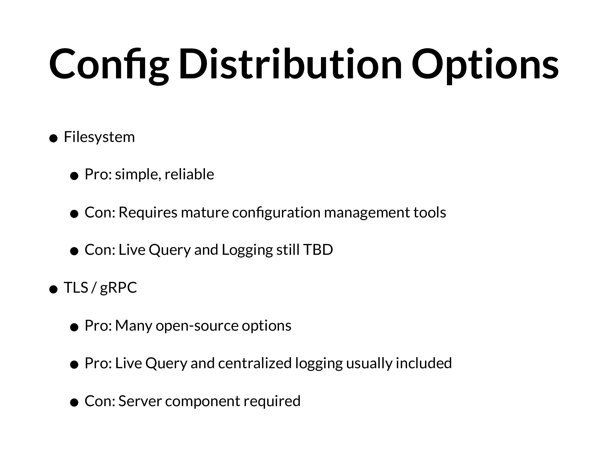 Config Distribution Options • Filesystem • Pro: ...