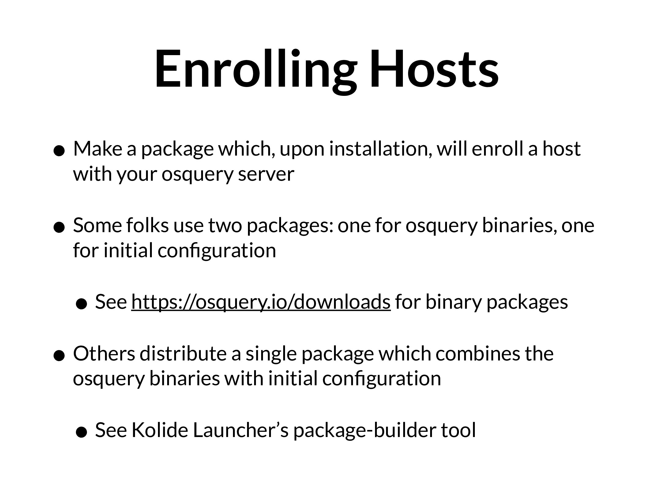 Enrolling Hosts • Make a package which, upon in...