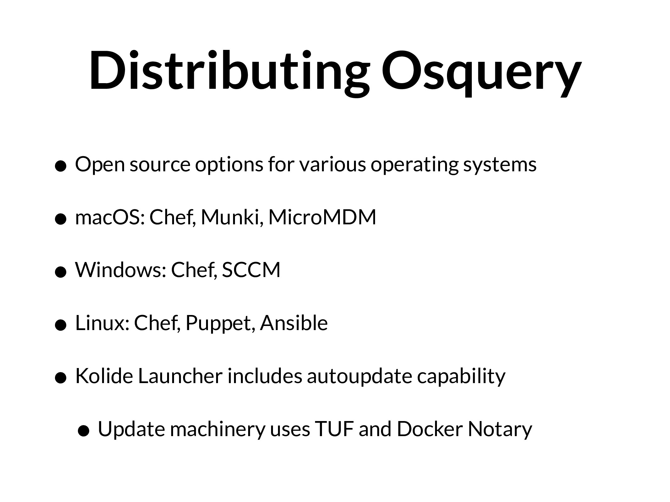 Distributing Osquery • Open source options for ...