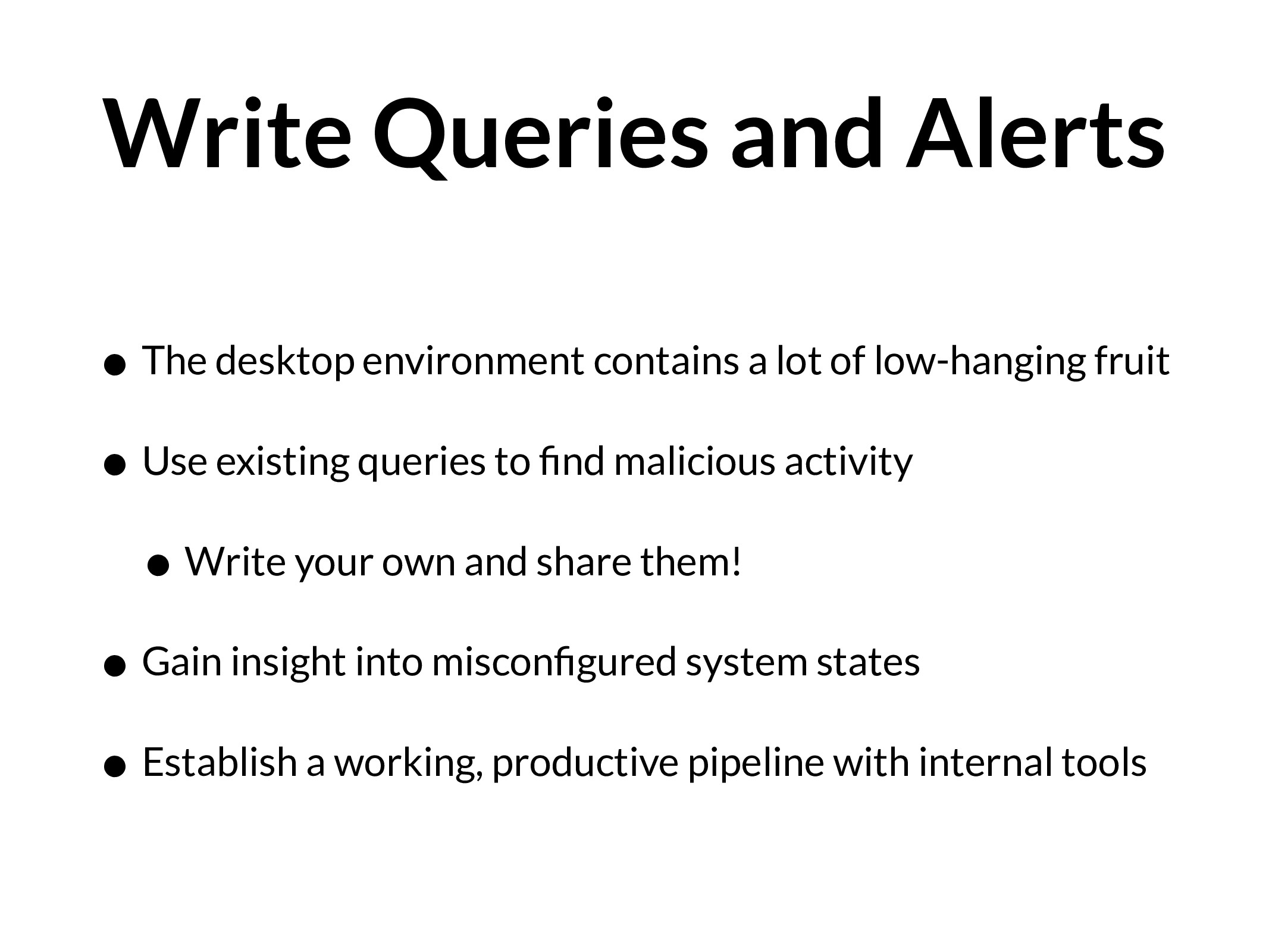 Write Queries and Alerts • The desktop environm...