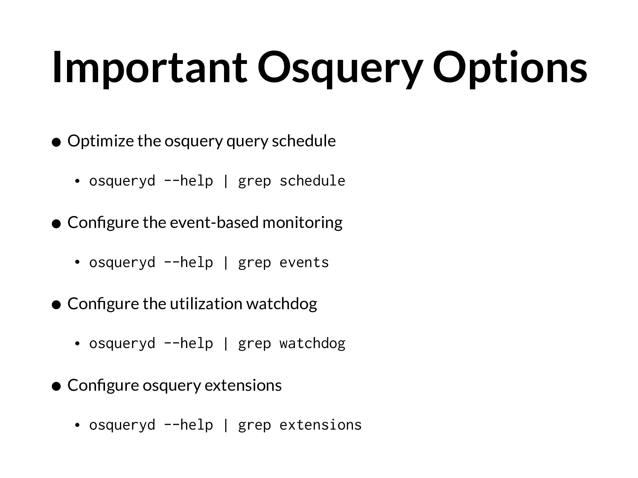 Important Osquery Options • Optimize the osquer...