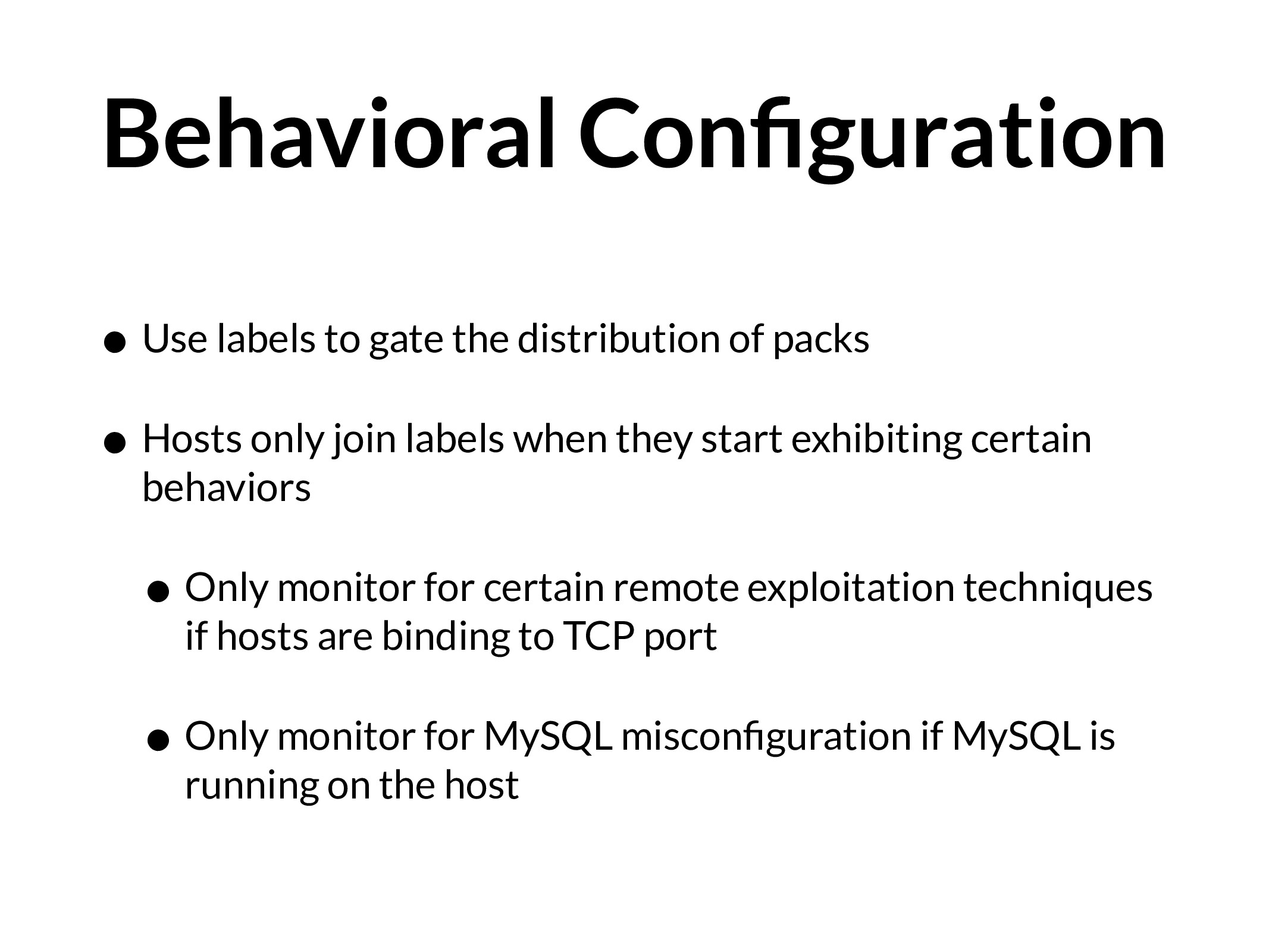 Behavioral Configuration • Use labels to gate th...