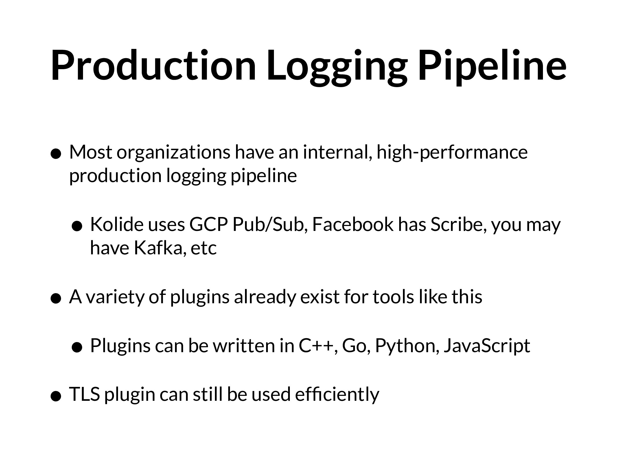 Production Logging Pipeline • Most organization...