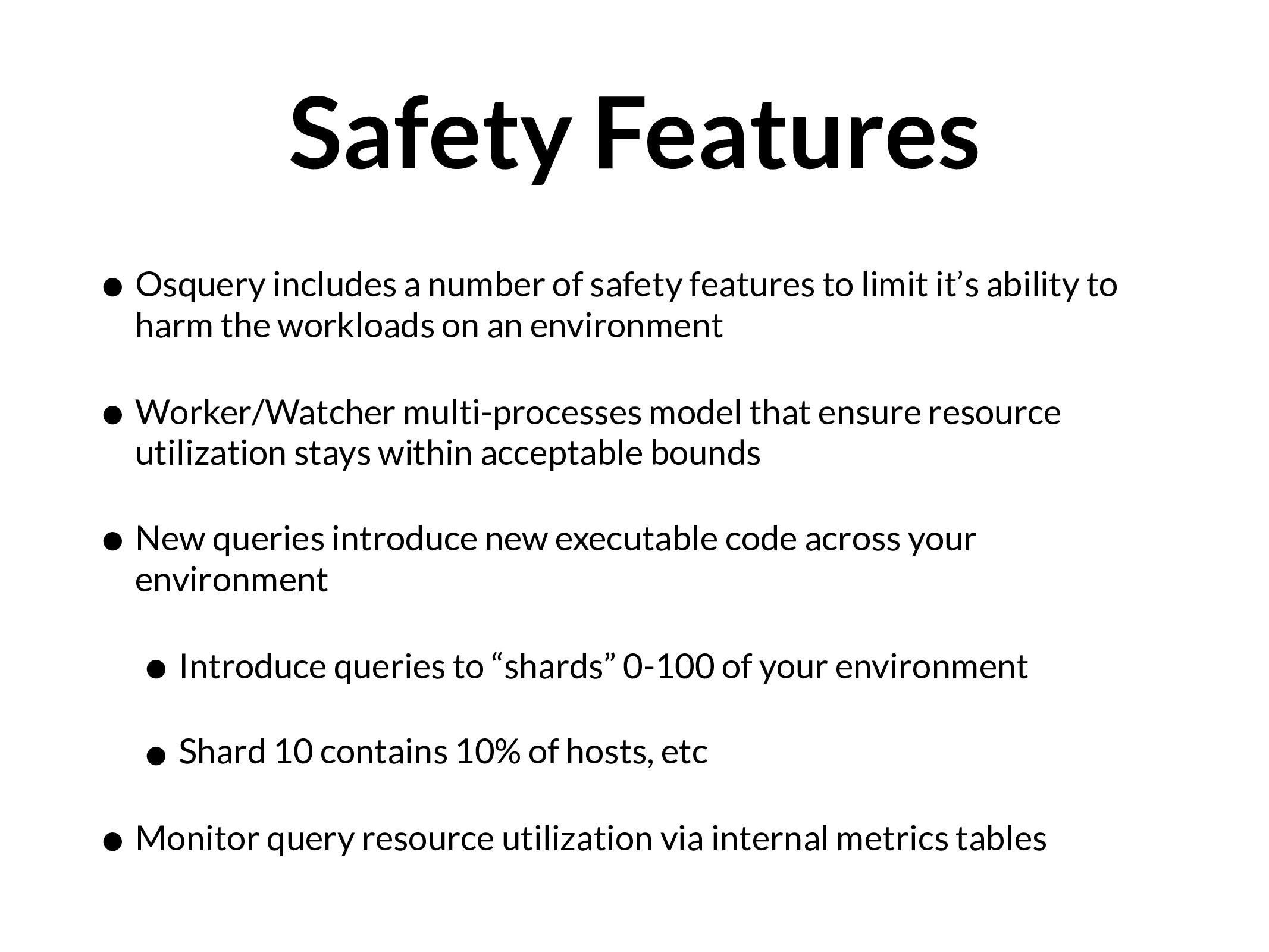 Safety Features • Osquery includes a number of ...