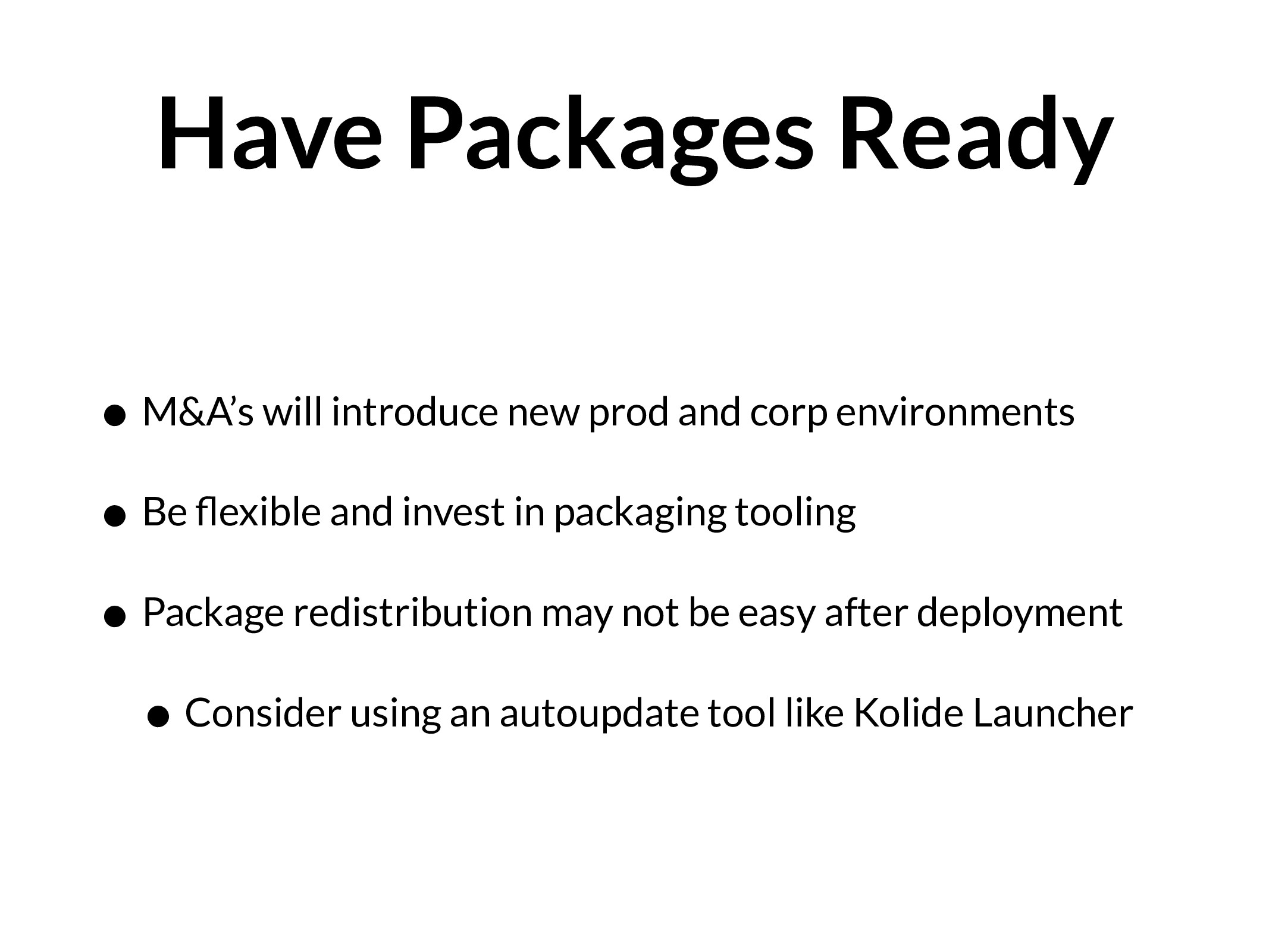 Have Packages Ready • M&A's will introduce new ...