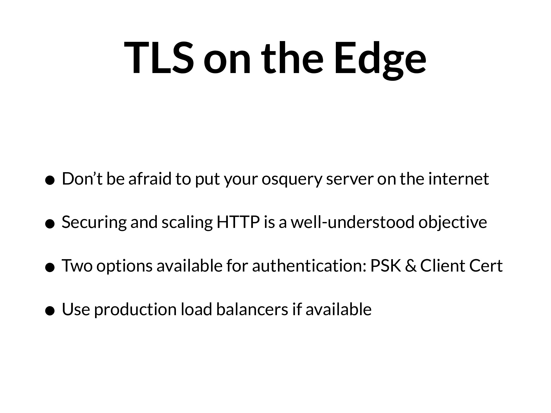TLS on the Edge • Don't be afraid to put your o...
