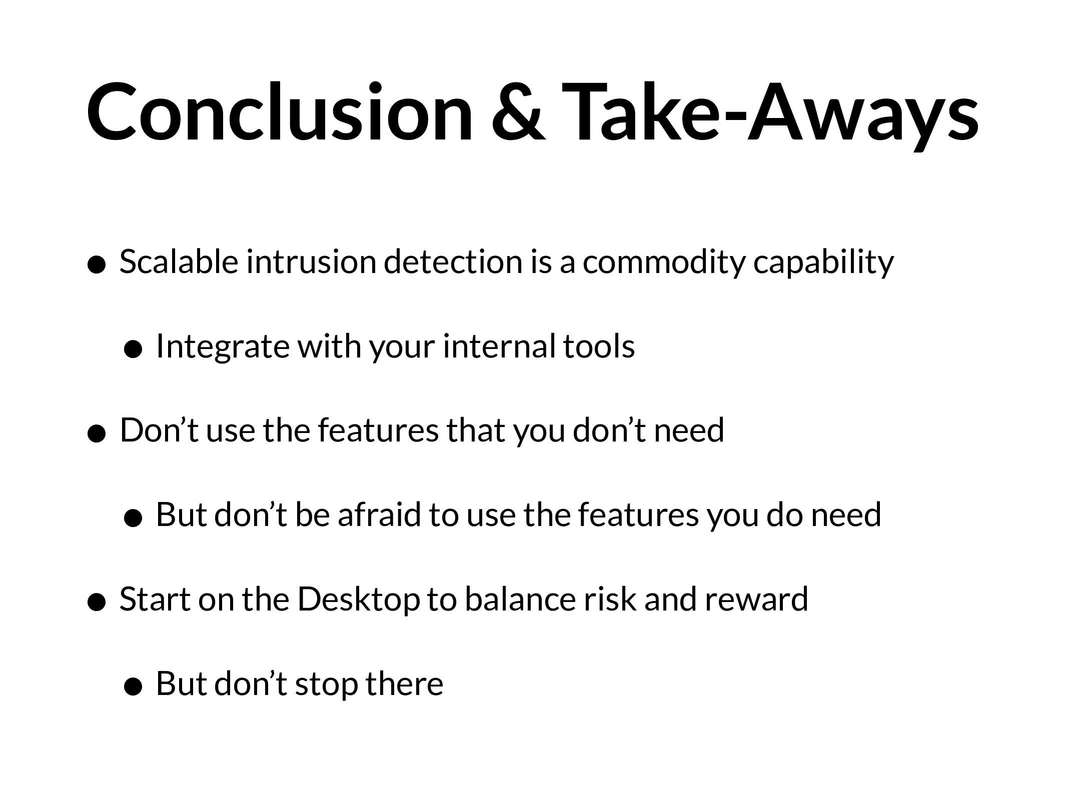 Conclusion & Take-Aways • Scalable intrusion de...