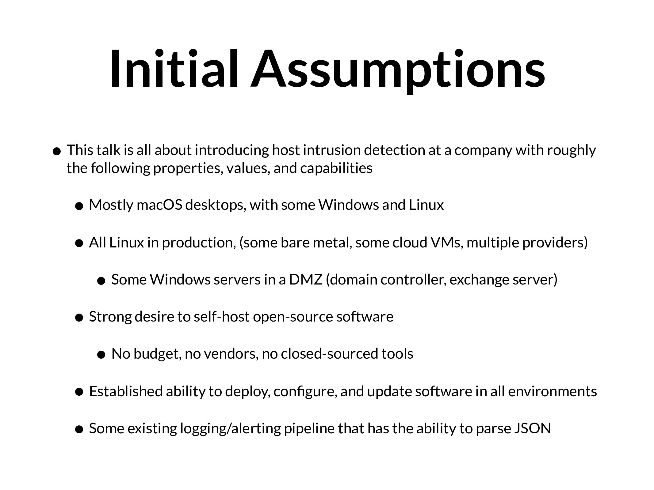 Initial Assumptions • This talk is all about in...