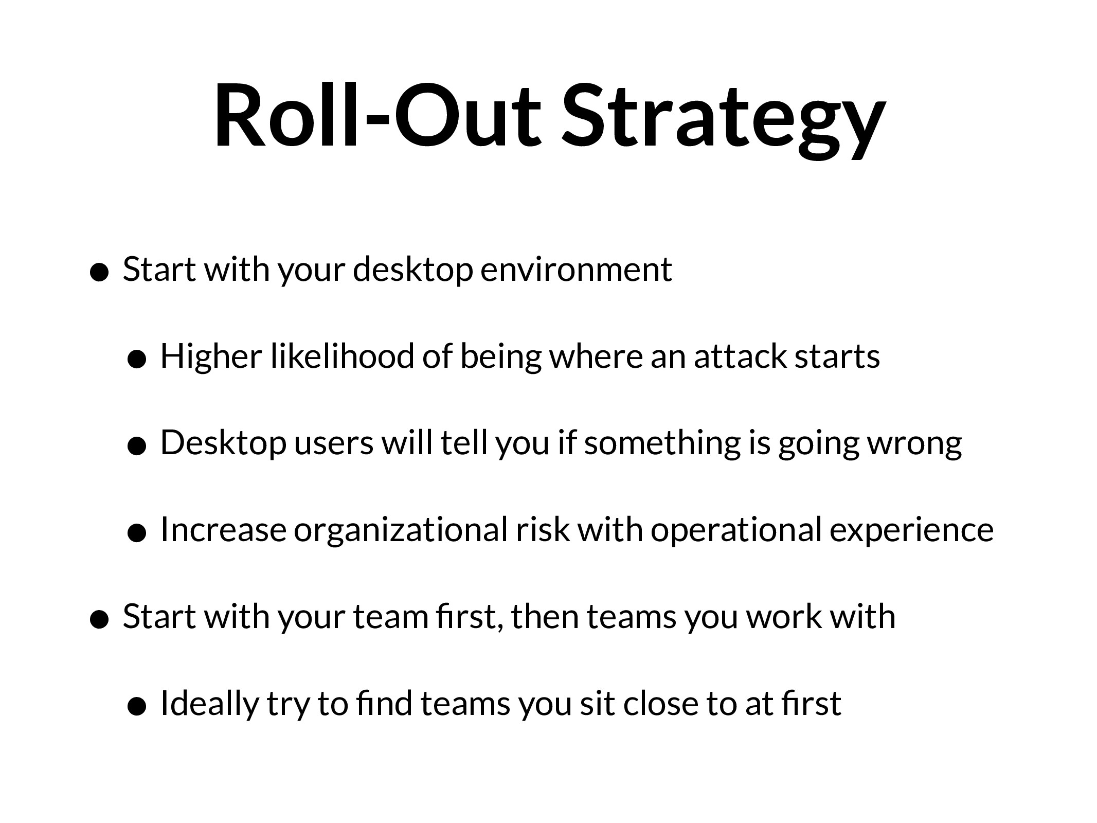 Roll-Out Strategy • Start with your desktop env...