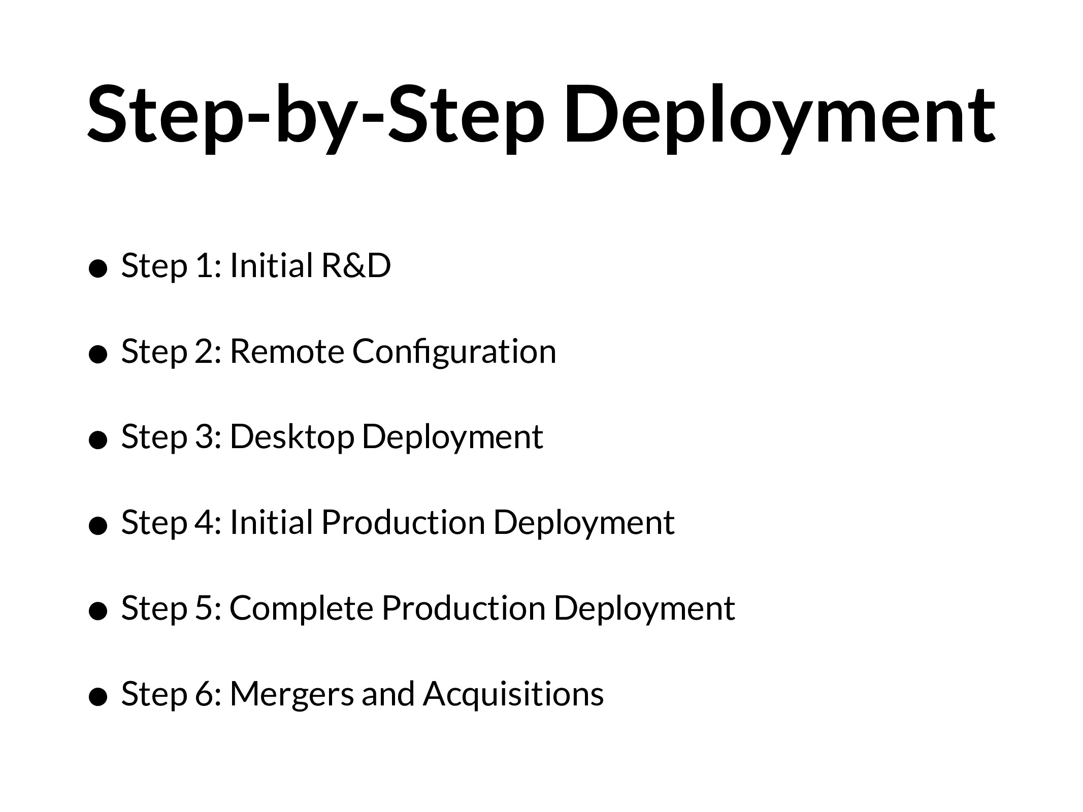 Step-by-Step Deployment • Step 1: Initial R&D •...